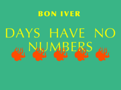 Bon Iver anuncia 'Days Have No Numbers'